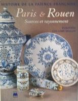 Histoire de la faïence Française - Paris & Rouen