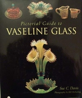 Pictorial Guide to Vaseline Glass with price guide