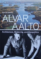 Alvar Aalto : Architecture, Modernity, and Geopolitics