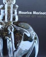 Maurice Marinot - Penser en verre