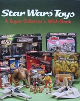 Star Wars Toys -  A Super Collector's Wish Book