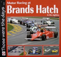 Motor Racing at Brands Hatch in the Eighties