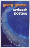 Georg Gerster - Swissair Posters