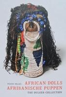 African Dolls / Afrikanische Puppen : The Dulger Collection