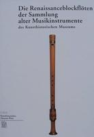 Die Renaissanceblockflöten (blokfluit)