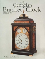 The Georgian Bracket Clock 1714-1830