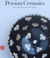 Persian Ceramics : 9th - 14th Century