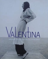 Valentina : American Couture and the Cult of Celebrity