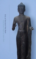 Arts of Ancient Viet Nam : From River Plain to Open Sea