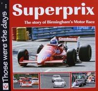 Superprix - The Story of Birmingham's Motor Race