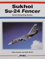 Sukhoi Su-24 Fencer - Soviet Swing-Wing Bomber