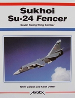 Sukhoi Su-24 Fencer - Soviet Swing-Wing Bomber