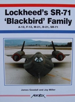 Lockheed SR-71 Blackbird Family A-12, F-12, M-21, D-21,SR-71
