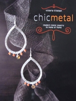 Chic Metal : Modern Metal Jewelry to Make at Home