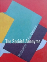 The Societe Anonyme - Modernism for America