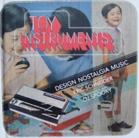 Toy Instruments - Design, Nostalgia, Music