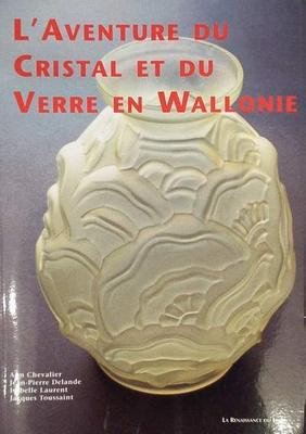 Boek l 39 aventure du cristal et du verre en wallonie - Maison du verre et du cristal ...